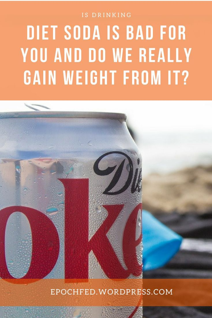 Is Diet Soda bad for you and do we gain weight from it