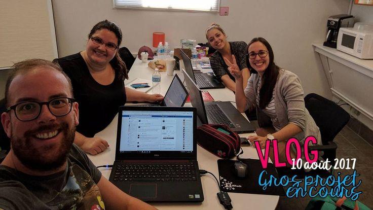 VLOG | 10-08-2017 Gros projet en cours
