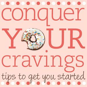 Tips to help you conquer your cravings from Diabetic Living