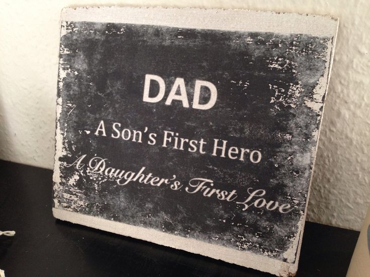 """""""DAD"""" - a sons first hero, a daughters first love <3 Lavet med decoupage limlak på opslagstavle/kork"""