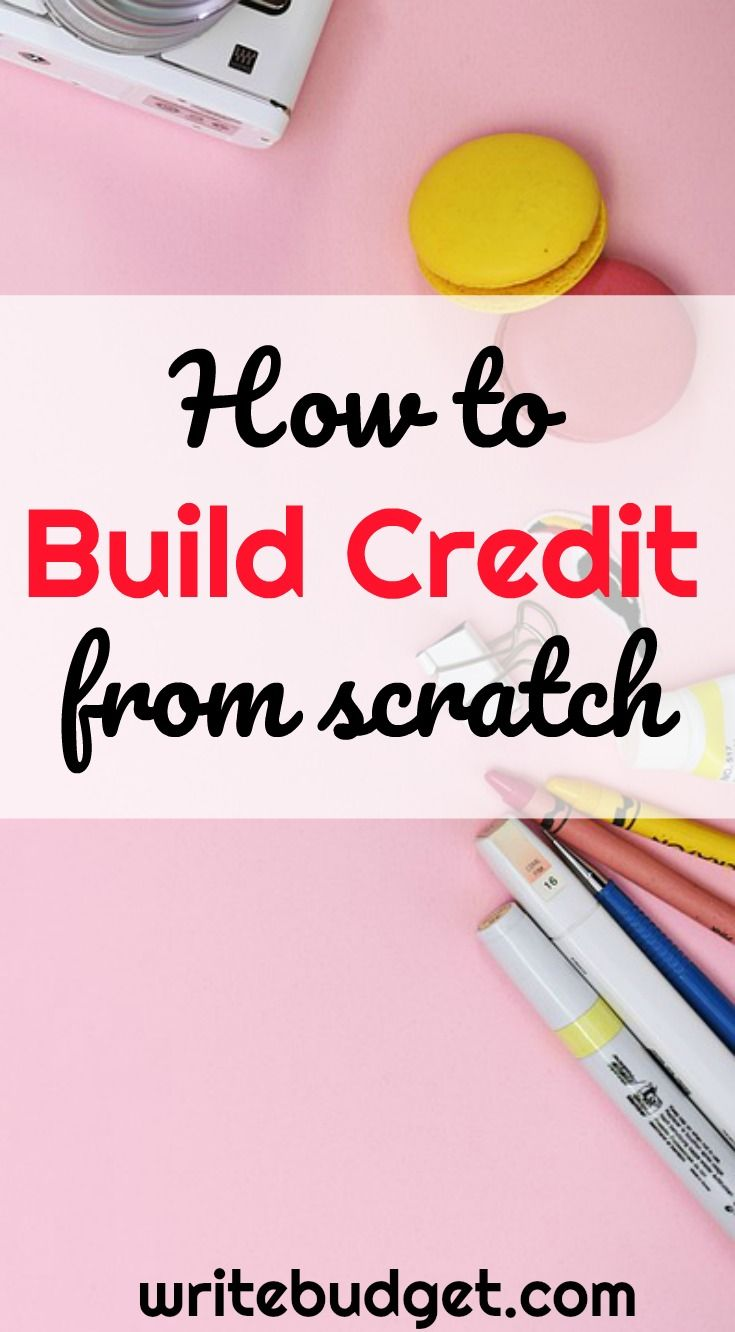 How to build credit fast from scratch when you have no credit history, or a limited credit history