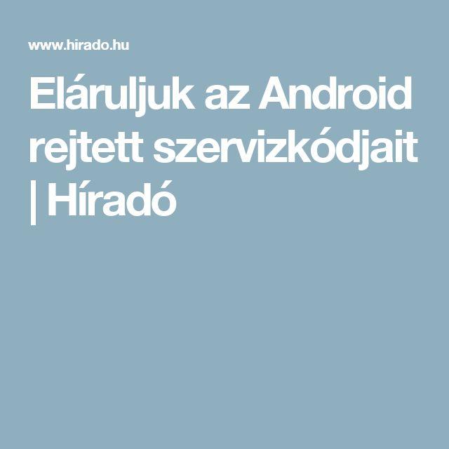 Eláruljuk az Android rejtett szervizkódjait | Híradó