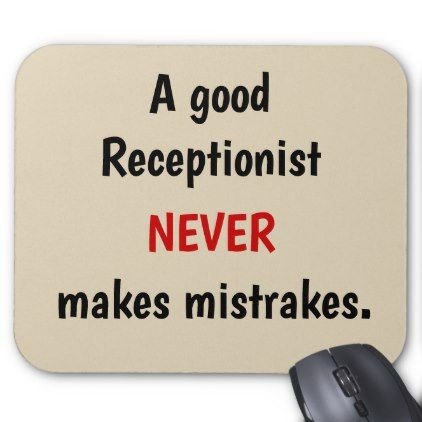 Funny Receptionist Quote Slogan Witty Joke Mouse Pad - good gifts special unique customize style