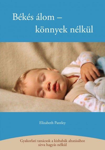 Könyv: Békés álom - könnyek nélkül (Elizabeth Pantley)