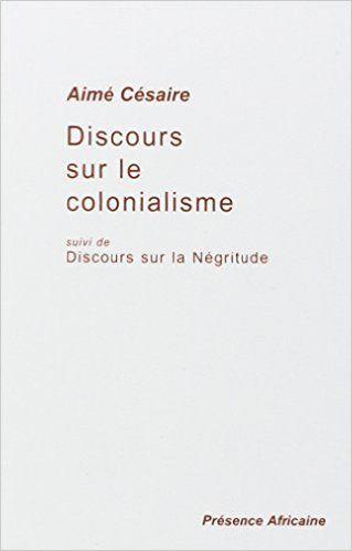 Amazon.fr - Discours sur le colonialisme, suivi de: Discours sur la Négritude - Aimé Césaire - Livres
