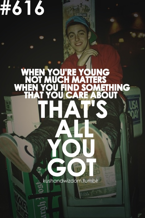your only young once, so while your young pick a hobby and love it as much as you can before you lose it all