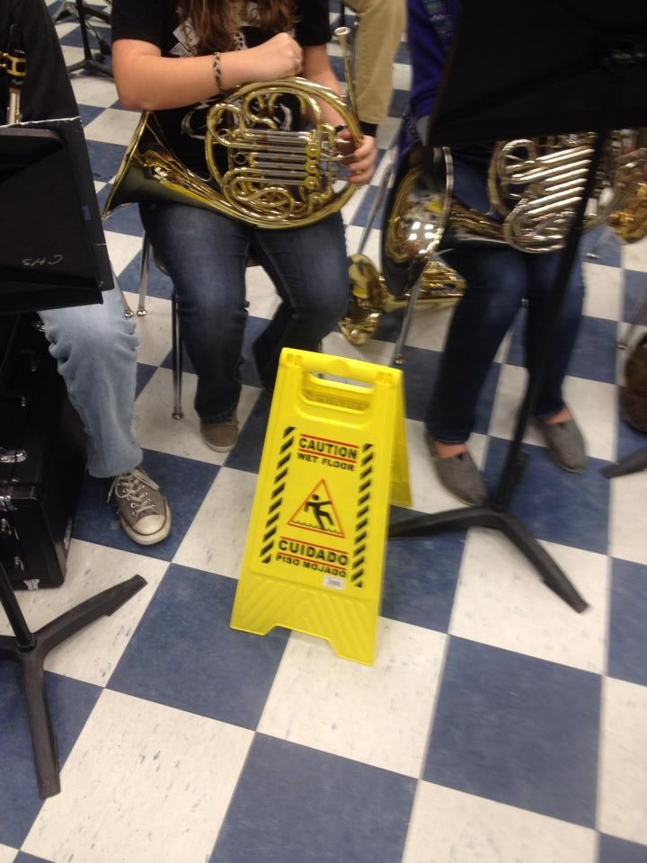 Wet floor-------pretty much at every concert--and at my house---and in the band hall :)