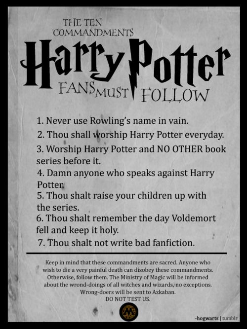 the commandments of HP: 10 Commandments, Solemnly Swear, Potter Commandments, Mischief Managed, Harrypotter, Things Harry, Harry Potter, Potterhead, Ten Commandment