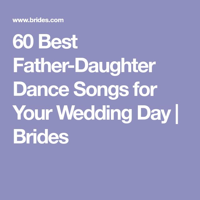 60 Best Father-Daughter Dance Songs for Your Wedding Day | Brides