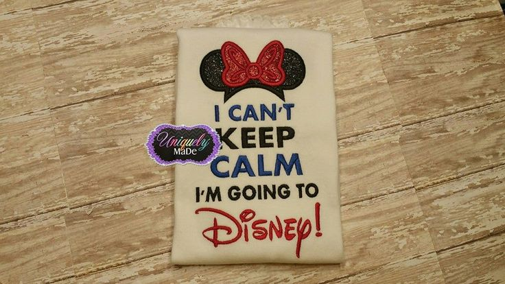 I can't keep calm I'm going to Disney Shirt,Disney Vacation Shirt, Minnie Mouse,Mickey Mouse, Vacation, Disney Vacation, Can't keep calm by UniquelyMaDe02 on Etsy https://www.etsy.com/listing/257617542/i-cant-keep-calm-im-going-to-disney