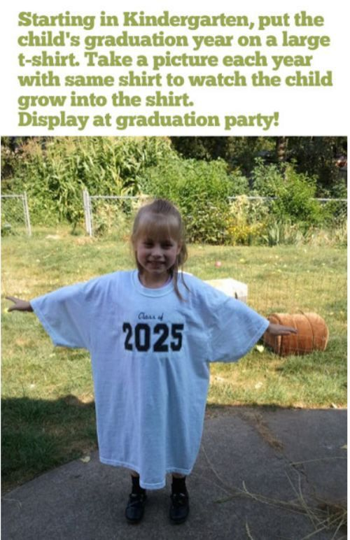 Starting in Kindergarten, put your child's graduation year on a large t-shirt. take a picture on the first day of school every year. Great idea!