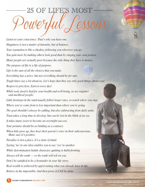 How would you summarize life's most important lessons? Here are 25 the most powerful lessons in life.