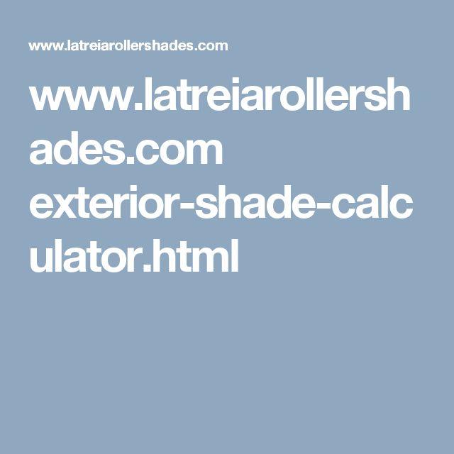 www.latreiarollershades.com exterior-shade-calculator.html