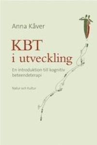 KBT i utveckling : en introduktion till kognitiv beteendeterapi av Anna Kåver.Övrigt, 2006