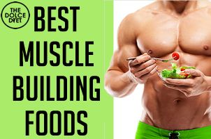 DOLCE LIFESTYLE: Best Foods For Building Muscle | The Dolce Diet