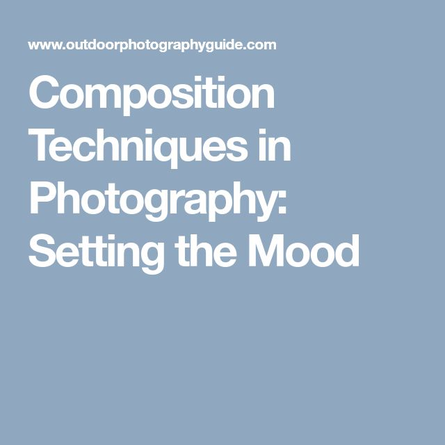 Composition Techniques in Photography: Setting the Mood