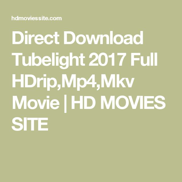 Direct Download Tubelight 2017 Full HDrip,Mp4,Mkv Movie | HD MOVIES SITE