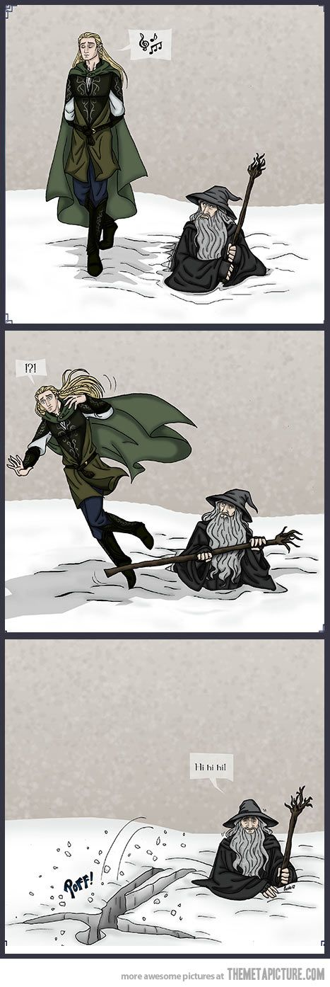 Just Gandolf trolling Legolas.