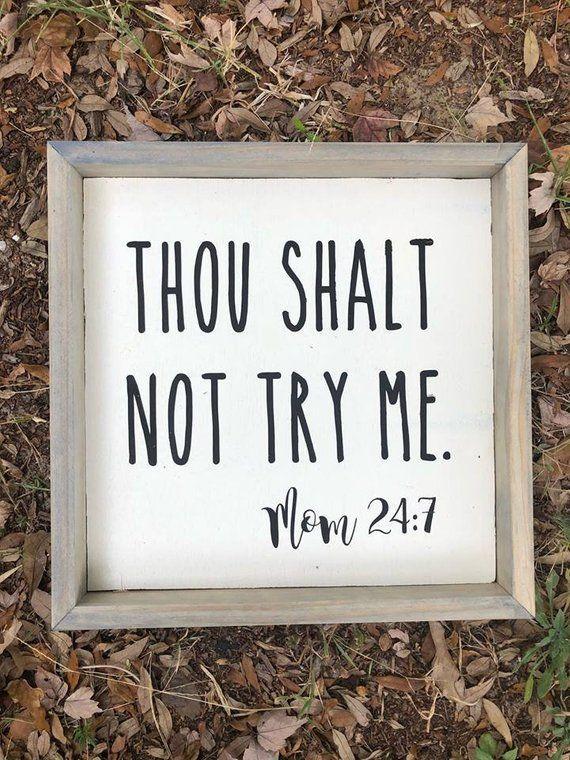 Thou Shalt Not Try Me Mom 24:7 Funny Farmhouse Si…