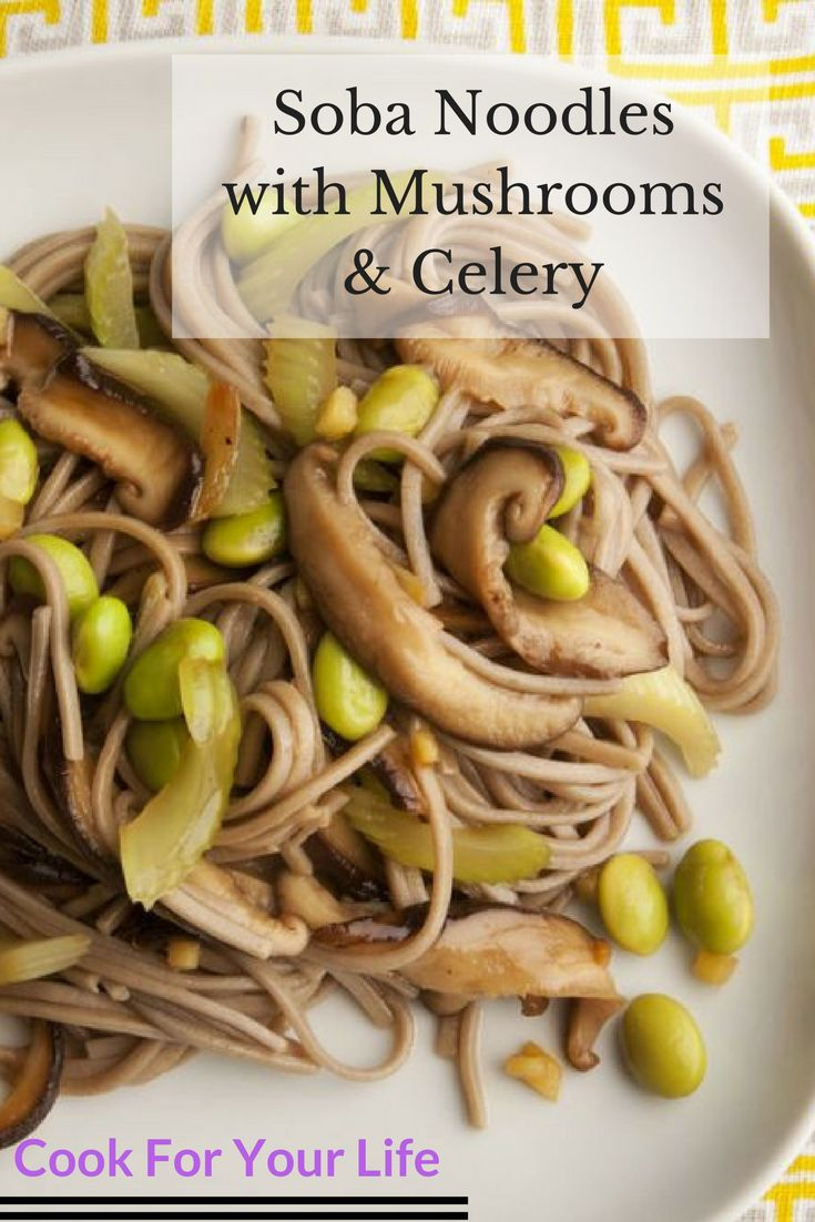 Soba Noodles with Mushrooms & Celery #cookforyourlife #cfyl #lowcalorie #sobanoodles #mushroom #celery #dairyfree #cooking #wholefoods #vegetarian #plantbased #meatless #cleaneating #cleaneats #fitfood #homecooking #recipe #cancersurvivor #healthy #foodie #cancerfree #beatcancer #healingfoods #eatwell #chemo #feedyoursoul #healthylifestyle #healthyrecipes #healthyeating #healthymeals #eatup #cancerfreeme #cancerrecipes #fightcancer #nutrition