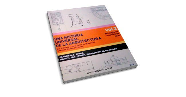 Una Historia Universal de la Arquitectura Vol. 2 Francis D.K. Ching