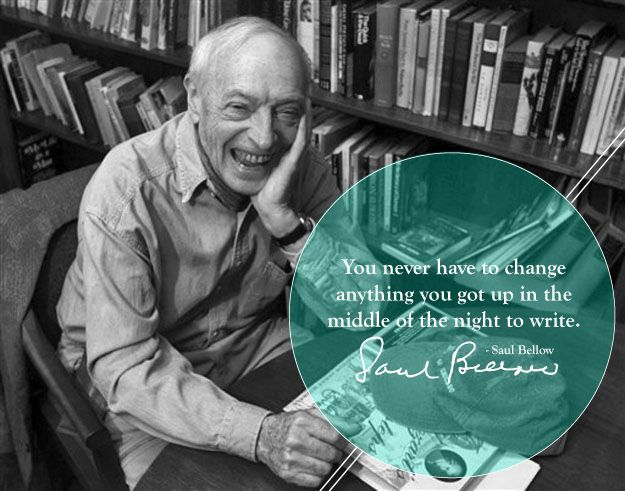 Saul Bellow - writing advice from famous authors