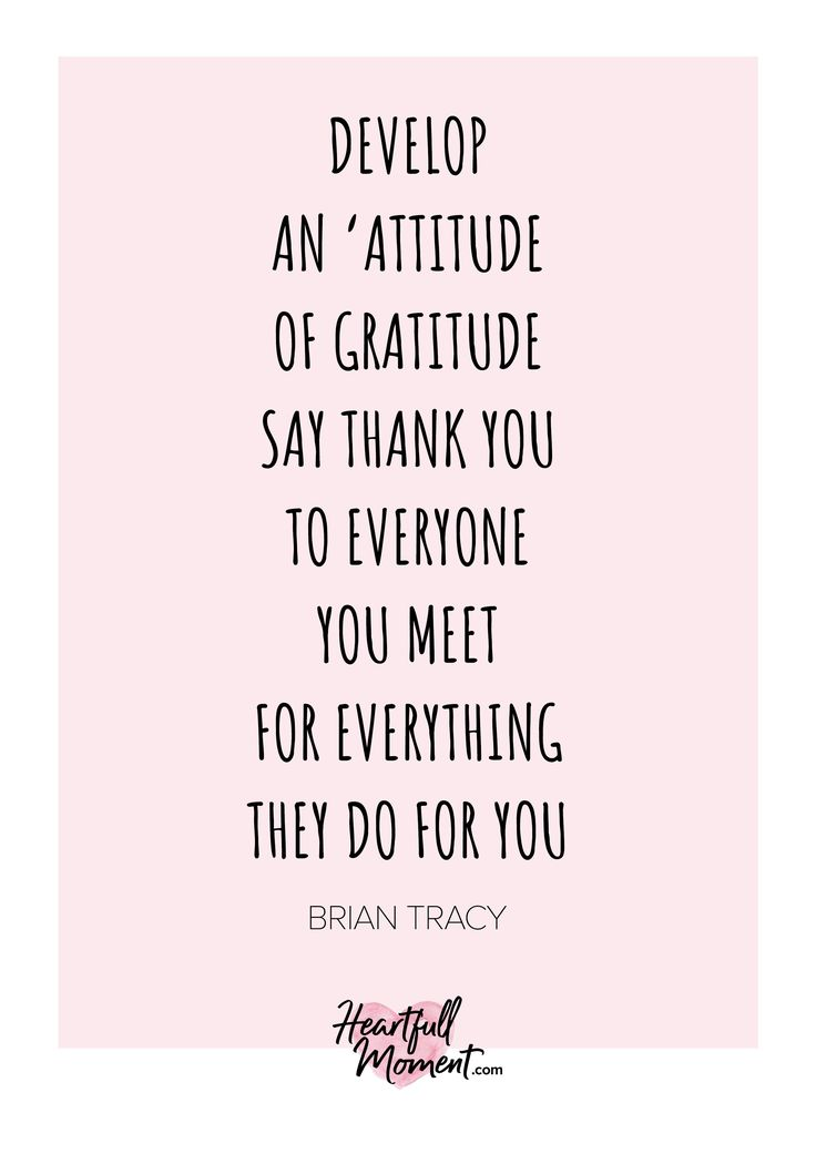 Develop An 'Attitude Of Gratitude'. Say Thank You To Everyone You Meet For Everything They Do For You, motivational quote, brian tracy, motivational quote, gratitude quote, thank you quote, gratitude