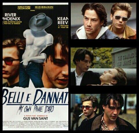 Belli e dannati(My Own Private Idaho), regia diGus Van Sant(1991); vince unaCoppa Volpie unIndependent Spirit Award... River Phoenix e Keanu Reeves