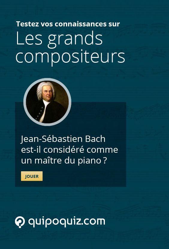 Jean-Sébastien Bach est-il considéré comme un maître du piano? La réponse sur Quipo Quiz: http://quipoquiz.com/quiz/les-grands-compositeurs/
