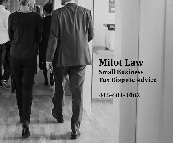 Are you a small business in need of tax advice to deal with a Canada Revenue Agency Assessment Issue? Call Milot Law for CRA Tax Dispute Advice #MilotLaw #TaxDispute #TaxAppeal