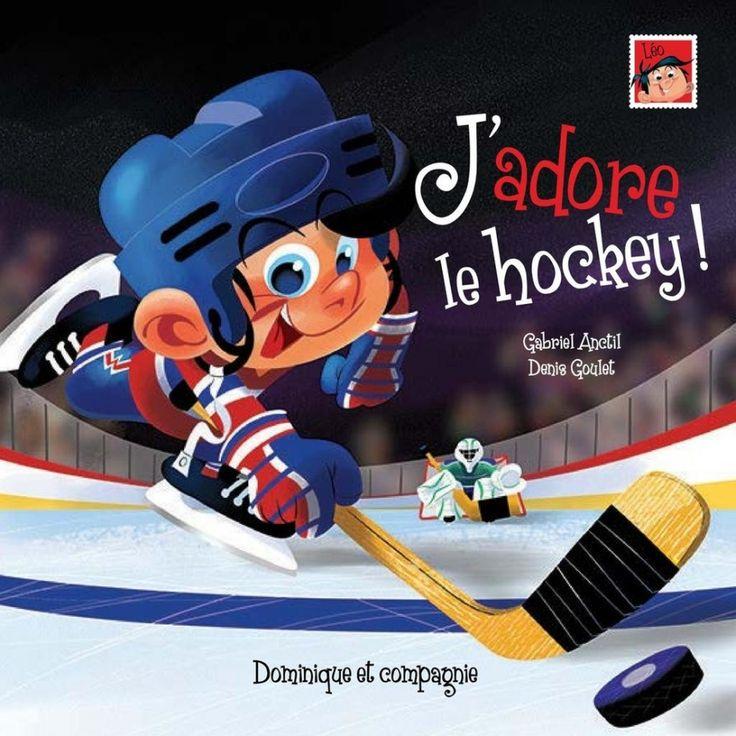 J'adore le hockey | Jeunesse | 4-6 ans | leslibraires.ca