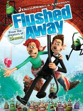 Flushed Away (2006) After getting flushed down the toilet and landing in Ratropolis, a pampered rodent enlists the help of a sewer scavenger in finding his way back to his posh London flat. Getting home is not the only problem, however; a rodent-hating toad seeks to exterminate the pair.