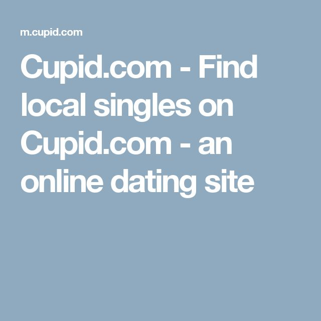 Cupid.com - Find local singles on Cupid.com - an online dating site