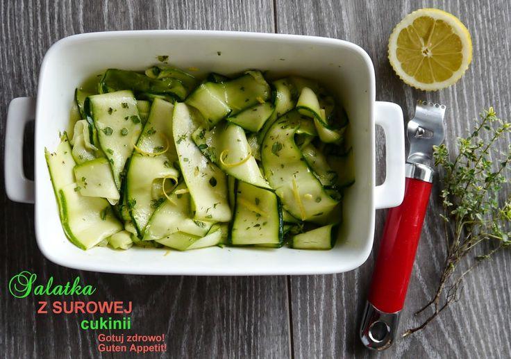 Gotuj zdrowo!Guten Appetit!: Sałatka z surowej cukinii-pyszna