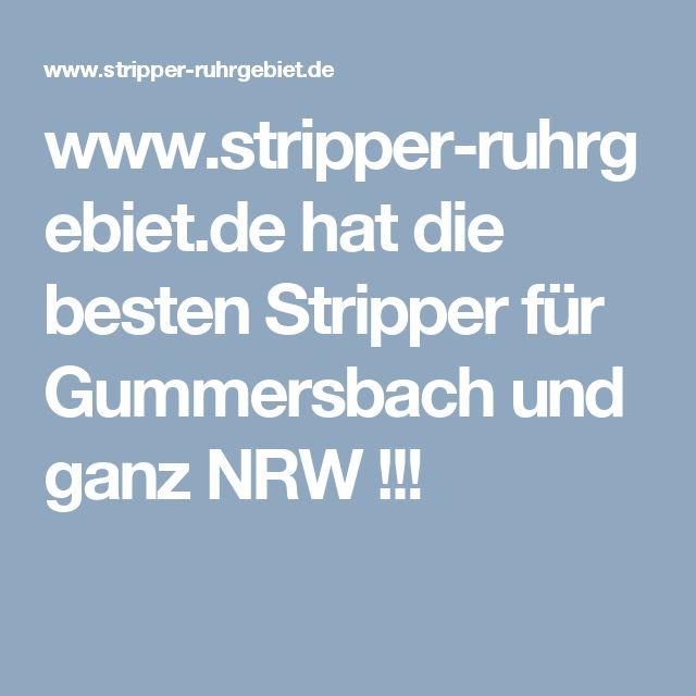 www.stripper-ruhrgebiet.de  hat die besten Stripper für Gummersbach und ganz NRW !!!