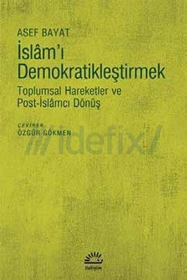 islam-i-demokratiklestirmek-asef-bayat