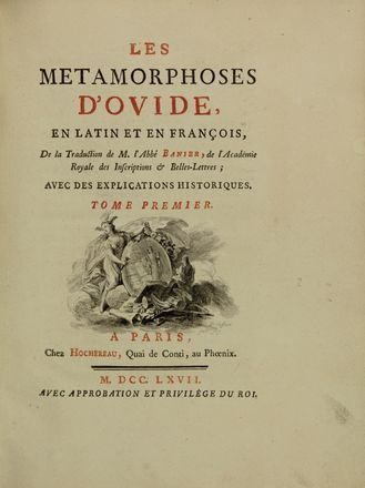 Ovidius Naso Publius : Les Metamorphoses [...], en latin et en françois, de la traduction de M. l'Abbé Banier [...]. Tome premier (-quatrième). Letteratura classica, Figurato, Letteratura, Collezionismo e Bibiografia  Christophe Charles Eisen, Hubert Francois Gravelot, Noel Lemire, Augustin (de) Saint Aubin  - Auction Books, Prints and Drawings - Libreria Antiquaria Gonnelli - Casa d'Aste - Gonnelli Casa d'Aste