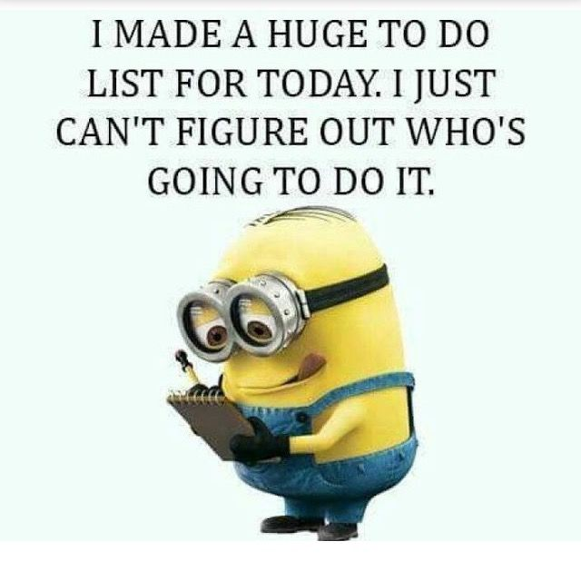 To Do List Minions Funny Minion Memes Pinterest Funny Quotes