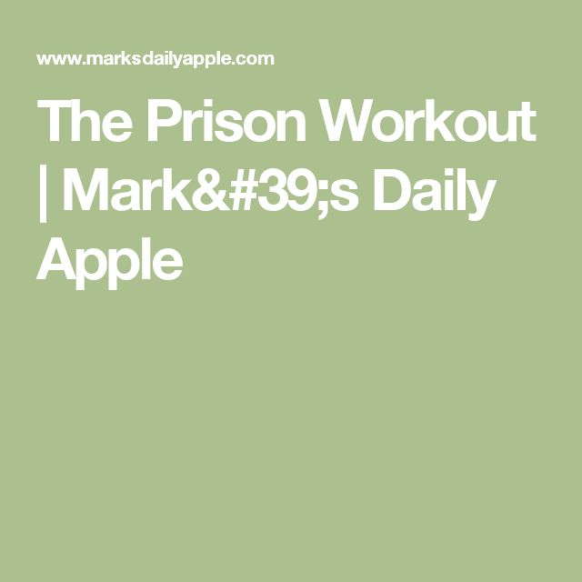 The Prison Workout | Mark's Daily Apple