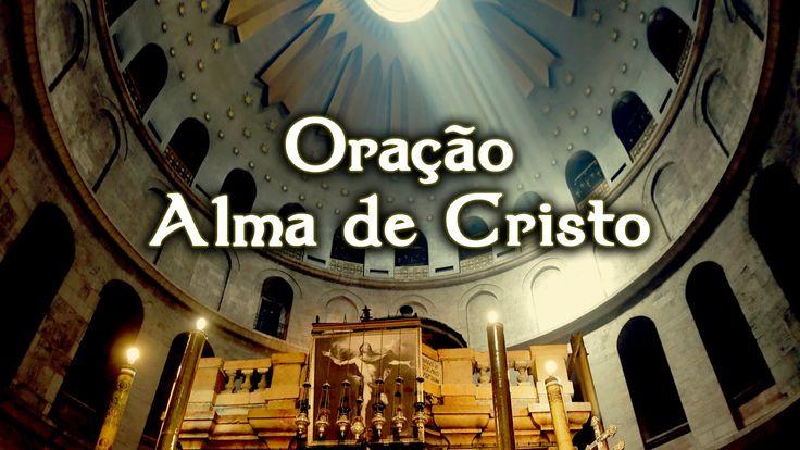 Orações - Alma de Cristo - Arautos do Evangelho - TV Arautos