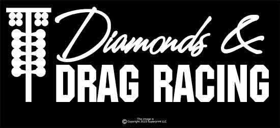 """""""Diamonds & DRAG RACING"""" For the Street Outlaw in you, Girl sticker decal JDM #TheVinylShop"""