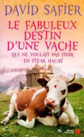 Le Bouquinovore: Le fabuleux destin d'une vache qui ne voulait pas finir en steak haché, David Safier