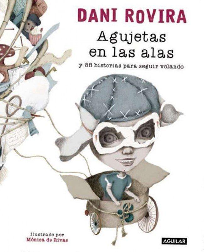 Agujetas en las alas y 88 historias para seguir volando, de Dani Rovira (Ilustraciones de Mónica de Rivas)