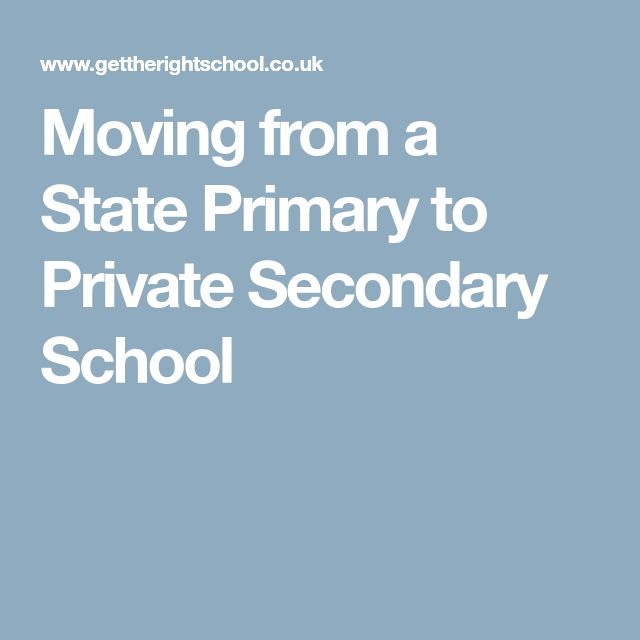 Moving from a State Primary to Private Secondary School