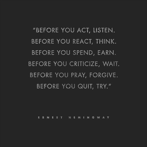 I just found out that this quote was actually by William Arthur Ward and not by Hemingway.   (ernest hemingway quotes | Tumblr)