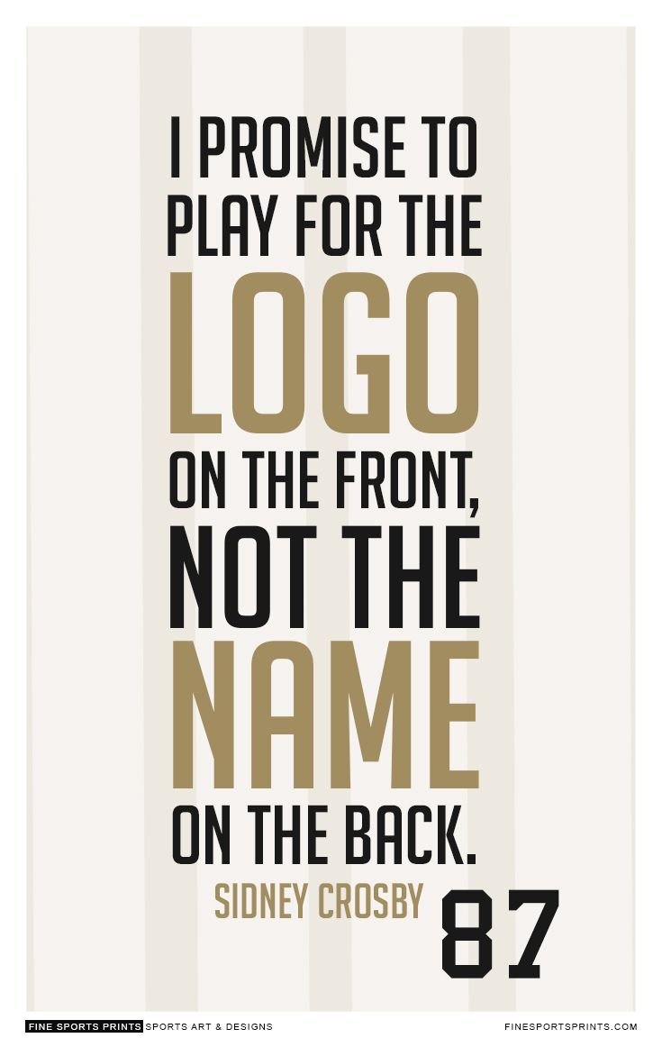 """""""Sidney Crosby Quote on Print. See more at www.finesportsprints.com #crosby #sportsquote #penguins''"""