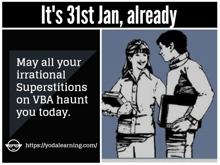 Month-end is here and you guys are still up to no good? What's the basic objective of your life? Honestly speaking, you do not have to waste time in making a wise choice. Hurry up for the best lessons ever on VBA and step in the World of Automation, promptly.  @msexcel @MSLearning #vba #newyear #resolutions #irrational #superstitious #31st