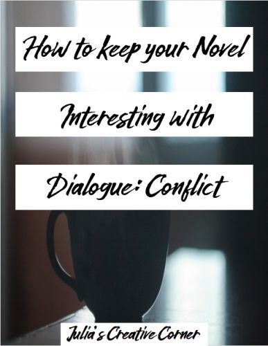 How to Keep your Novel Interesting with Dialogue: Conflict