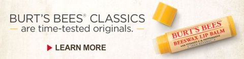 Burt's Bees® Classics are time-tested originals. Learn More >