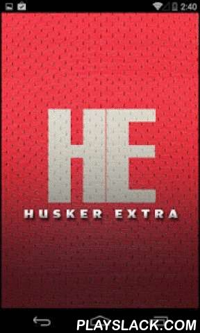 Husker Extra  Android App - playslack.com , Get HuskerExtra.com's relaunched Husker Extra app for University of Nebraska sports. It's free! Husker Extra keeps you up to date with exclusive coverage, scores and analysis while you are on the go. Here's what you get: * Latest news and updates * Scores, schedules and more stats* Stunning game photos and Husker videos * Pre-game information, live blogs and post-game analysis* Scoops and insights from our top Husker reportersIf you follow the…